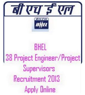 BHEL Recruitment 2013 For 38 Project Engineers & Supervisors
