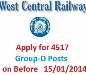 West Central Railway Recruitment 2014: 4517 Group D (Erstwhile) Posts