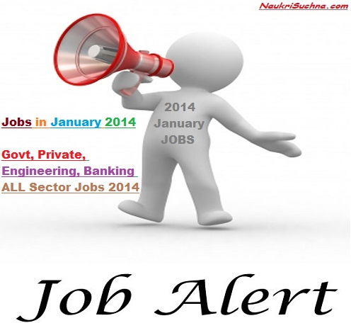 Latest Jobs in January 2014 for Govt and Private Sectors in India