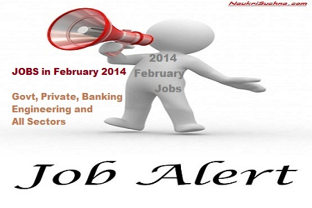 Latest Jobs in February 2014 for Govt and Private Sectors in India