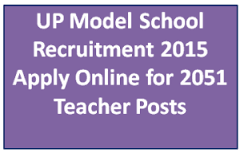 UP Model School Recruitment